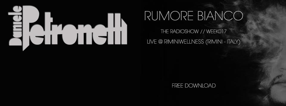 rumore-bianco-radioshow-by-daniele-petronelli-week-016-facebook