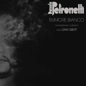 rumore-bianco-radioshow-by-daniele-petronelli-week-018-artwork