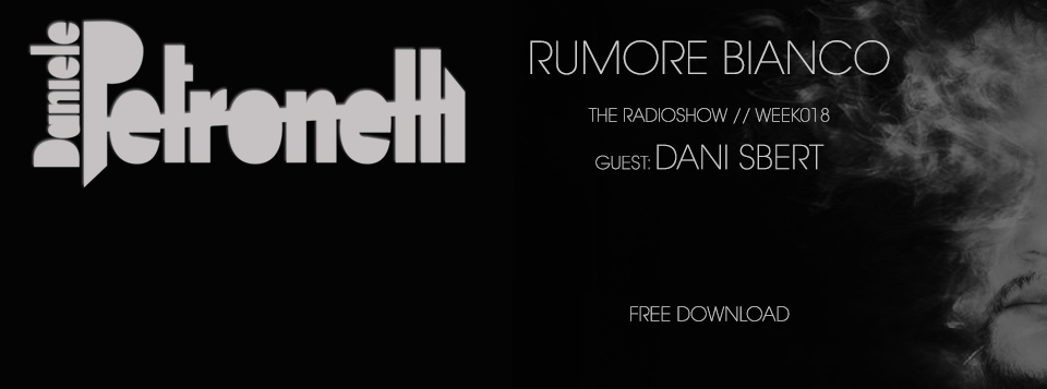 rumore-bianco-radioshow-by-daniele-petronelli-week-018-facebook