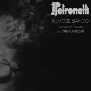 rumore-bianco-radioshow-by-daniele-petronelli-week-003-artwork
