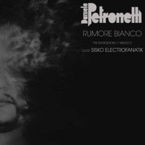 rumore-bianco-radioshow-by-daniele-petronelli-week-013-artwork